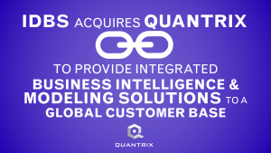 IDBS Acquires Quantrix to Provide Integrated Business Intelligence and Modeling Solutions to a Global Customer Base