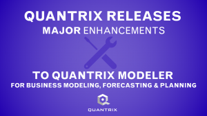 Quantrix Releases Major Enhancements to Quantrix Modeler for Business Modeling, Forecasting, and Planning
