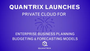Quantrix Launches Private Cloud for Enterprise Business Planning, Budgeting, and Forecasting Models